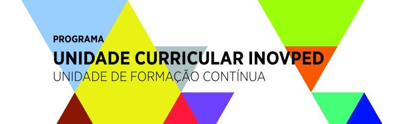 Escolhidas as Primeiras Unidades Curriculares InovPed