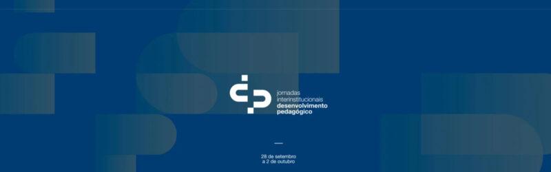 Jornadas Interinstitucionais – Desenvolvimento Pedagógico